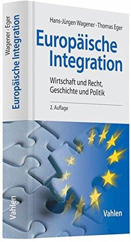 Europäische Integration: Wirtschaft und Recht, Geschichte und Politik (Vahlens Handbücher der Wirtschafts- und Sozialwissenschaften)