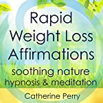 Rapid Weight Loss Affirmations: Lose Weight with Soothing Nature Hypnosis & Meditation | Joel Thielke