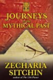 Journeys to the Mythical Past, Zecharia Sitchin, 1591431085