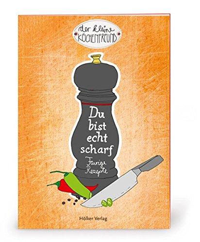 Der kleine Küchenfreund: Du bist echt scharf: 9783881178778: Amazon ...