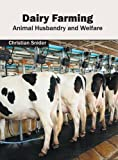 Dairy Farming: Animal Husbandry and Welfare