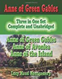 Anne Of Green Gables : Three In One Set : Complete And Unabridged: Anne Of Green Gables : Anne Of Avonlea : Anne Of The Island