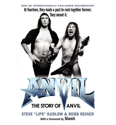 [(Anvil!: The Story of Anvil )] [Author: Steve Kudlow] [Oct-2009]