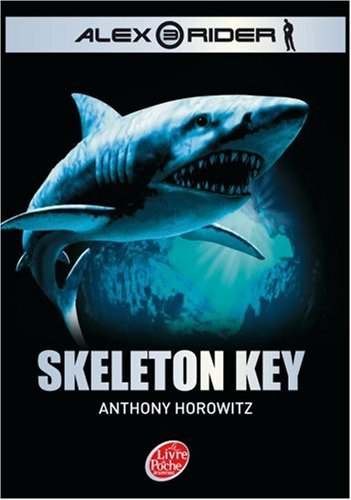 Alex Rider - Tome 3 - Skeleton Key (French Edition)