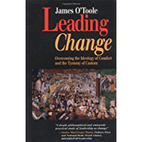 Leading Change: Overcoming the Ideology of Comfort and the Tyranny of Custom (J-B US non-Franchise Leadership Book 341)