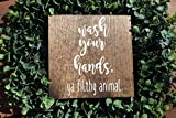 YYcharm wash your hands ya filthy animal bathroom sign, funny bathroom sign, kids bathroom, rustic sign, farmhouse decor