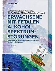 Erwachsene mit Fetalen Alkoholspektrumstörungen: Diagnostik, Screening, Intervention, Suchtprävention
