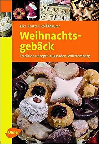 Weihnachtsgebäck Kaufen.Weihnachtsgebäck Traditionsrezepte Aus Baden Württemberg Ulmer