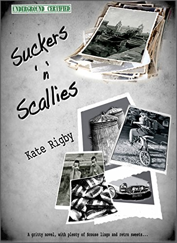 Suckers n Scallies: A gritty novel, with plenty of Scouse lingo and retro sweets