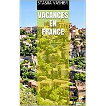 Vacances en france (French Edition)