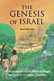 The Genesis of Israel: An Exploration of the Bible through the lens of Covenant Creation