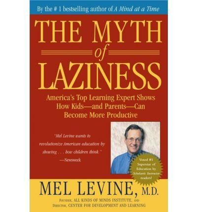Download The Myth of LazinessTHE MYTH OF LAZINESS by Levine, Melvin D. (Author) on Dec-30-2003 Paperback PDF