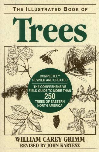 Illustrated Book of Trees: The Comprehensive Field Guide to More than 250 Trees of Eastern North America