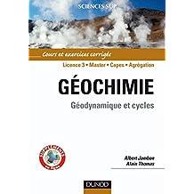 Géochimie : Géodynamique et cycles (Sciences de la Terre et de l'Univers) (French Edition)