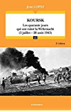 Koursk : les quarante jours qui ont ruiné la Wehrmacht (5 juillet-20 août 1943)