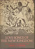 Love Songs of the New Kingdom, John L. Foster, 068413781X