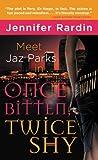 Once Bitten, Twice Shy (Jaz Parks Book 1) Pdf
