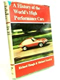 img - for History of the World's High Performance Cars book / textbook / text book