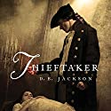 Thieftaker: Thieftaker Chronicles, Book 1 Hörbuch von D. B. Jackson Gesprochen von: Jonathan Davis
