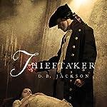 Thieftaker: Thieftaker Chronicles, Book 1 | D. B. Jackson