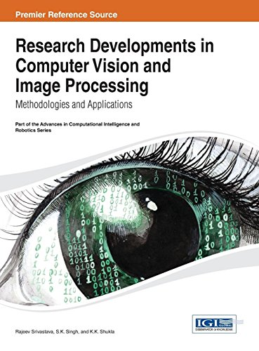Research Developments in Computer Vision and Image Processing: Methodologies and Applications (Advances in Computational