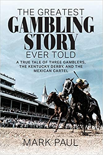 The Greatest Gambling Story Ever Told: A True Tale of Three ...