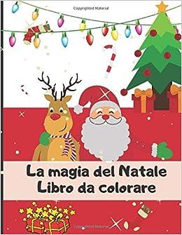 La Magia Del Natale Libro Da Colorare Libro Di Disegno Per