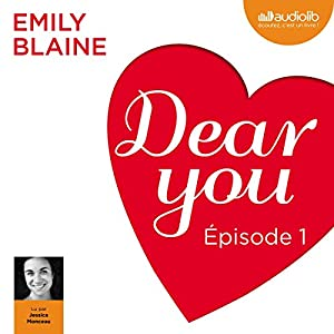 Dear you : Épisode 1 | Livre audio