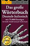 Das große Wörterbuch Deutsch-Italienisch mit 75.000 Einträgen (Große Wörterbücher 13)
