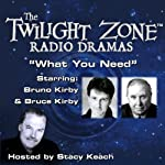 What You Need: The Twilight Zone Radio Dramas | Rod Serling,Lewis Padgett