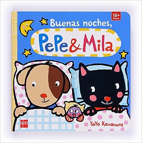 Buenas Noches, Pepe Y Mila por Yayo Kawamura epub
