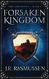Forsaken Kingdom (The Last Prince) (Volume 1)