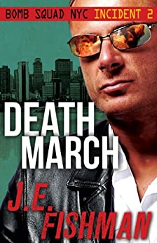 Death March: Bomb Squad NYC Incident 2 by [Fishman, J.E.]