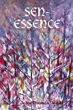 Sen-essence, John Thomas Dodds, 0557417643