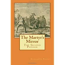 The Martyr's Mirror: The Second Passage