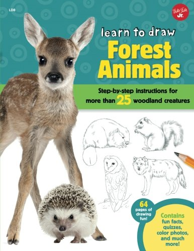 Learn to Draw Forest Animals: Step-by-step instructions for more than 25 woodland creatures (Draw Forest How To)