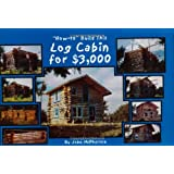 """""""How-to"""" Build This Log Cabin for $3,000"""