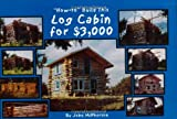 ''How-to'' Build This Log Cabin for $3,000
