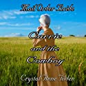Mail Order Bride: Carrie and the Cowboy (Westward Wanted) Audiobook by Crystal Anne Tilden Narrated by Amy Gramour