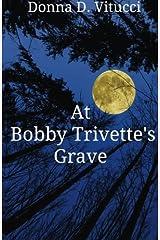 At Bobby Trivette's Grave Paperback