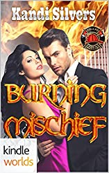 Dallas Fire & Rescue: Burning Mischief (Kindle Worlds Novella)