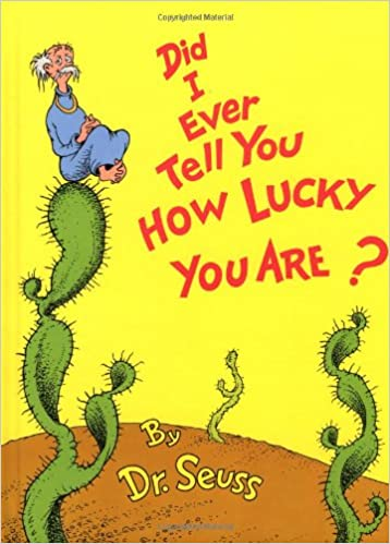 Image result for did i ever tell you how lucky you are