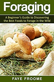 ?IBOOK? Foraging: A Beginner's Guide To Discovering The Best Foods To Forage In The Wild (Health And Nutrition Series Book 1). miles November reloj gestion Buenos electric Alicia Matchups