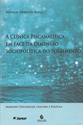 A Clínica Psicanalítica em Face da Dimensão Sociopolítica do Sofrimento