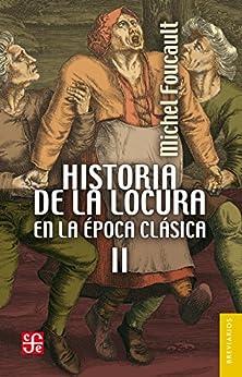 Historia de la locura en la poca cl sica ii 2 for Epoca clasica