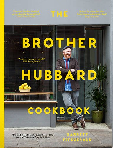 The Brother Hubbard Cookbook: Eat, Enjoy, Feel Good by Garrett Fitzgerald