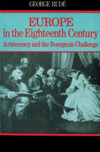 Europe in the 18th Century: Aristocracy and the Bourgeois Challenge