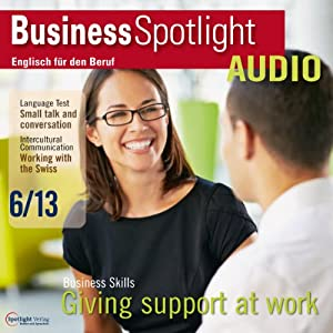 Business Spotlight Audio - Supporting people. 6/2013 Hörbuch