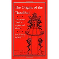 The Origins of the Tiandihui: The Chinese Triads in Legend and History