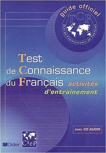 Test de connaissance du Français (TCF) -Activités d'entraînement (livre + cd audio)